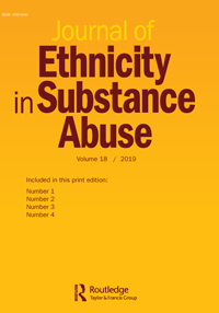 Journal of Ethnicity in Substance Abuse: Vol 18, No 3