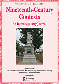 UNSTABLE FOUNDATIONS: RECONSIDERING NINETEENTH-CENTURY MONUMENTS AND MEMORIES